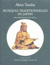 MUSIQUES TRADITIONNELLES DU JAPON. Des origines au XVIème siècle, Avec CD