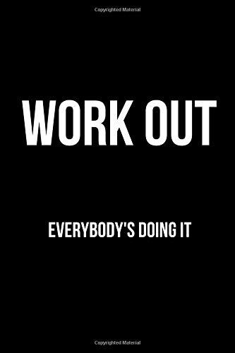 Work Out Everybody's Doing It: Blank Line Journal por Hunter Leilani Elliott