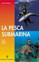 La pesca submarina / Underwater fishing par ANTONIO RIBERA JORDA
