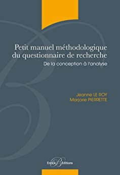Petit manuel méthodologique du questionnaire de recherche - De la conception à l'analyse par [Jeanne, Le Roy, Marjorie, Pierrette]