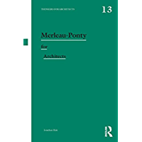Merleau-Ponty for Architects (Thinkers for Architects Book 13) (English Edition)