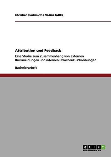Attribution und Feedback: Eine Studie zum Zusammenhang von externen Rückmeldungen und internen Ursachenzuschreibungen