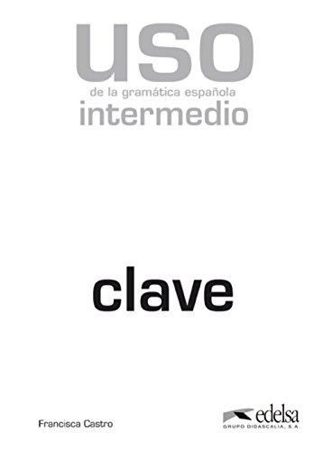 Uso de la gramática española. Intermedio. Claves. Per le Scuole superiori: USO DE LA GRAMATICA INTERM.CLAVE: 1