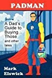 Padman: A Dad's Guide to Buying... Those and Other Tales (Reflections of America)
