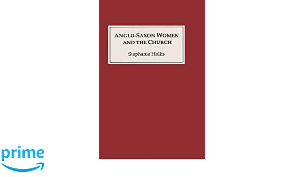 Anglo-Saxon Women and the Church: Sharing a Common Fate