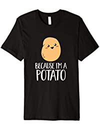 Cute Vegetable Food Because I'm A Potato Funny Humor T-Shirt