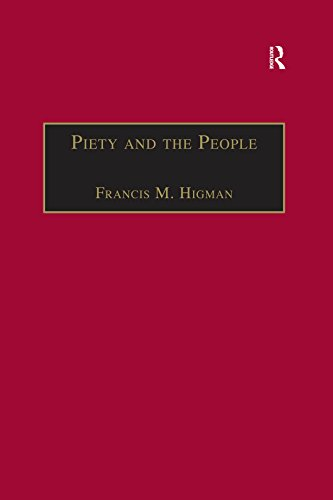 Piety and the People: Religious Printing in French, 1511–1551 (St Andrews Studies in Reformation History) (English Edition) por Francis M. Higman