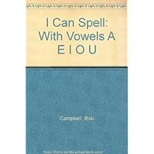 I Can Spell (A E I O U)