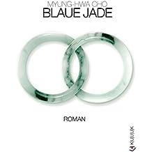 Blaue Jade: Roman