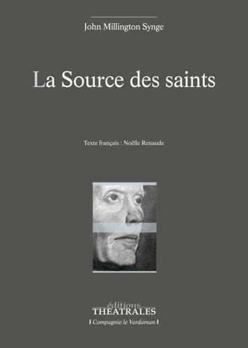 La source des saints par From Editions Théâtrales