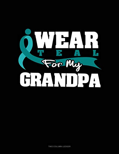 I Wear Teal For My Grandpa: Unruled Composition Book