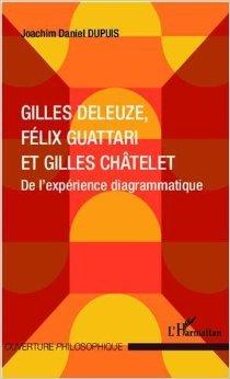 Gilles Deleuze, Flix Guattari et Gilles Chtelet de DUPUIS JOACHIM DANIEL ( 24 septembre 2012 )