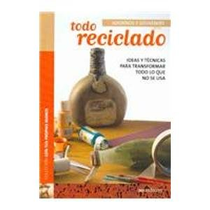 Descargar Libro Todo reciclado/ Everything Recycled (Con Tus Propias Manos/ With Your Own Hands) de Angelita