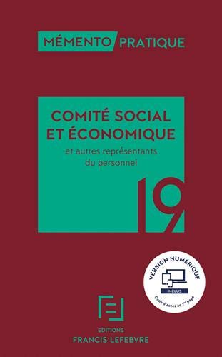 MEMENTO COMITE SOCIAL ECONOMIQUE 2019: ET AUTRES REPRESENTANTS DU PERSONNEL par Collectif