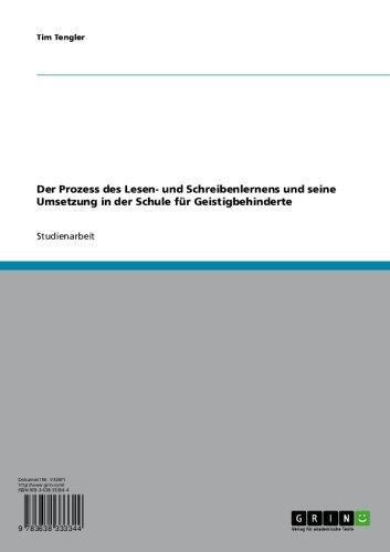Der Prozess des Lesen- und Schreibenlernens und seine Umsetzung in der Schule für Geistigbehinderte