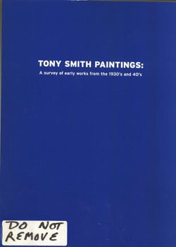 Tony Smith paintings: A survey of early works from the 1930's and 40's : September 7-October 19, 2001, Robert Henry Adams Fine Art