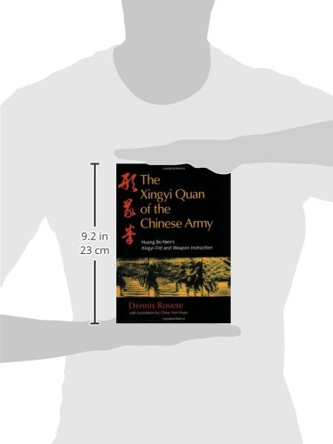 The Xingyi Quan of the Chinese Army: Huang Bo Nien's Xingyi Fist and Weapon Instruction: A Complete Translation of Huang Bo Nien's Xingyi Fist and Weapon Instruction with Applications and Theory