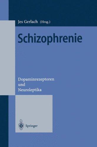 Schizophrenie: Dopaminrezeptoren und Neuroleptika