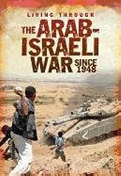 The Arab-Israeli War Since 1948 (Living Through. . .)