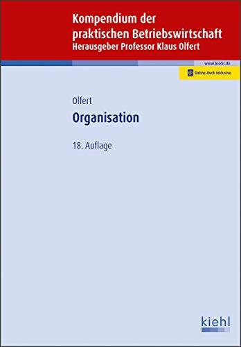 Organisation (Kompendium der praktischen Betriebswirtschaft)