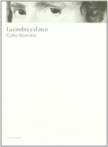 Cimbra y el arco, la por Carlos Marti Aris