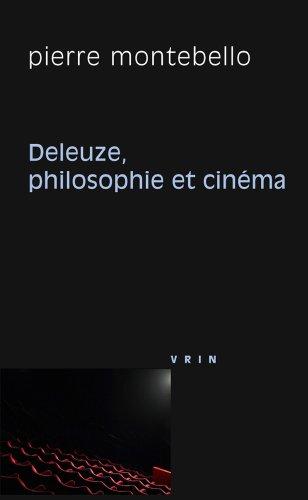Deleuze, Philosophie Et Cinema par Pierre Montebello