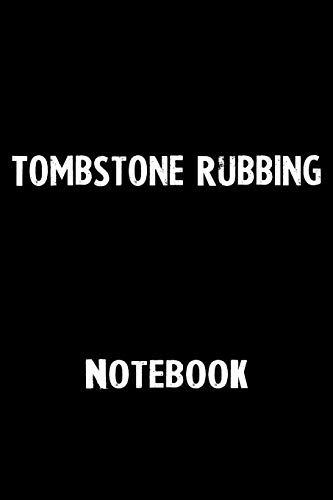 Tombstone Ideen - Tombstone Rubbing Notebook: Blank Lined Notebook