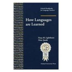 How Languages are Learned (Oxford Handbooks for Language Teachers) by Patsy Lightbown (1993-06-01)