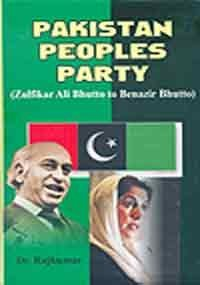 Pakistan Peoples Party: Ali Bhutto to Benazir Bhutto