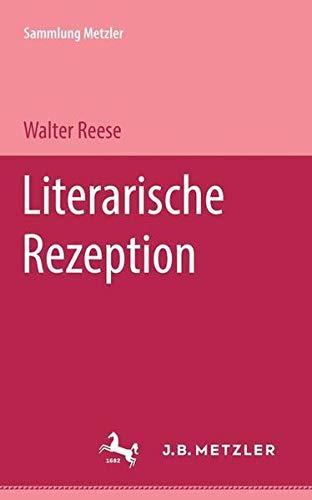 Literarische Rezeption (Sammlung Metzler)