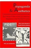 Propaganda and Aesthetics: The Literary Politics of Afro-American Magazines in the Twentieth Century by Abby Arthur Johnson (1991-03-05)