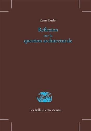 Réflexion sur la question architecturale