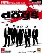 Reservoir Dogs - Prima Official Game Guide de Dan Birlew