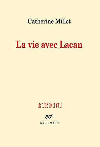 La vie avec Lacan par Catherine Millot