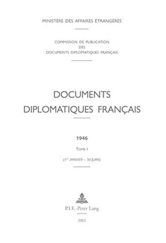 Documents diplomatiques francais: 1946 - tome i (1er janvier - 30 juin) (documents diplomatiques franais) EPUB Téléchargement gratuit!