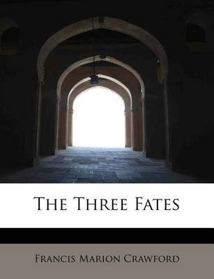 [(The Three Fates)] [By (author) F Marion Crawford] published on (August, 2011)