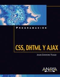 CSS, DHTML y Ajax (Programación) por Jason Cranford Teague