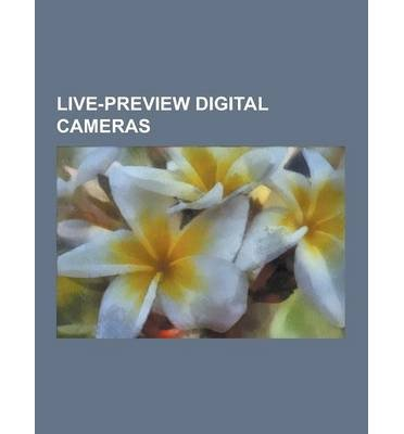 BY Source Wikipedia ( Author ) [ LIVE-PREVIEW DIGITAL CAMERAS: CANON EOS 5D MARK II, BRIDGE CAMERA, CASIO EXILIM, NIKON D90, NIKON D300, NIKON D7000, NIKON D5000, NIKON D3S, LIVE PR ] Sep-2013 [ Paperback ] Casio Canon Eos