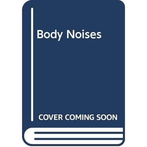 Body Noises