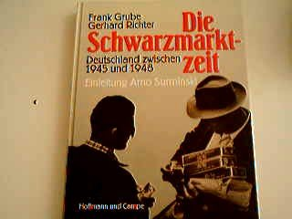 Download Die Schwarzmarktzeit. Deutschland zwischen 1945 und 1948