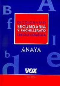 Diccionario de secundaria y bachillerato de la lengua española / Dictionary of Spanish Language for Middle and High School