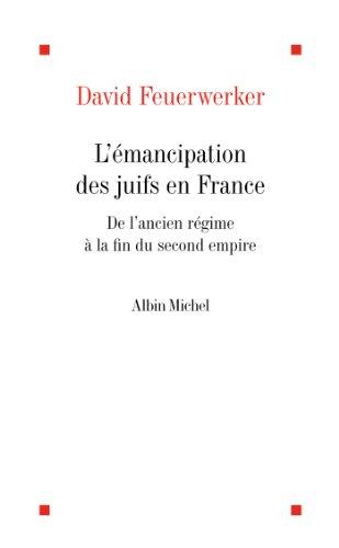 L'mancipation des Juifs en France : De l'Ancien Rgime  la fin du Second Empire