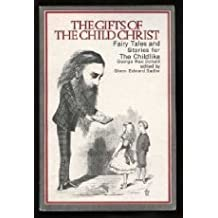 The Gifts of the Child Christ: Fairytales and Stories for the Childlike