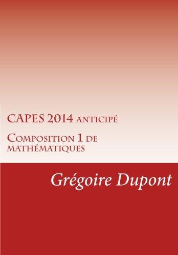 CAPES 2014 Anticipé: Composition 1 de mathématiques