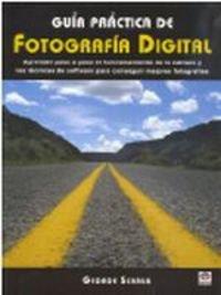Guía práctica de fotografía digital por George Schaub