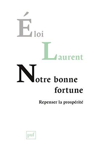 Notre bonne fortune: Repenser la prospérité (Hors collection) par Éloi Laurent