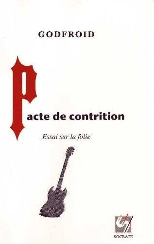 Pacte de contrition : essai sur la folie par Ivan O. Godfroid