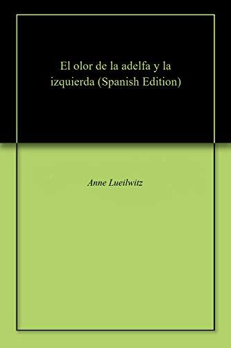 El olor de la adelfa y la izquierda por Anne Lueilwitz