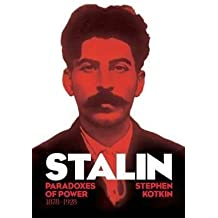 [Stalin: Paradoxes of Power, 1878-1928 Vol. I] (By: Stephen Kotkin) [published: October, 2014]