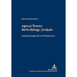 Agency Theory: Methodology, Analysis: A Structured Approach to Writing Contracts (Forschungsergebnisse der Wirtschaftsuniversität Wien, Band 3)